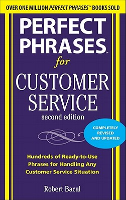 Perfect Phrases for Customer Service By Bacal, Robert
